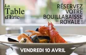 bouillabaisse royale à la Table d'Eric, le 10 avril 2020
